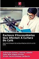 Factores Fitossanitários Que Afectam A Cultura Do Café