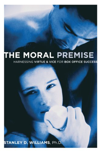 The Moral Premise: Harnessing Virtue & Vice for Box Office Success: Harnessing Virtue and Vice for Box Office Success (English Edition)
