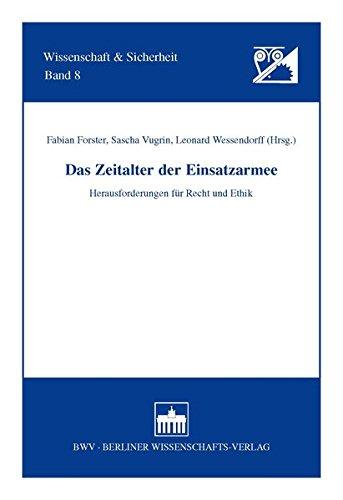 Das Zeitalter der Einsatzarmee: Herausforderungen für Recht und Ethik (Wissenschaft und Sicherheit)
