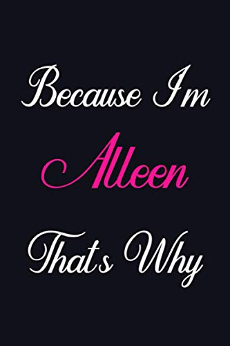 Because I'm Alleen That's Why: Personalized Sketchbook Gift for Alleen, Notebook Gift, 120 Pages, Sketch pads Gift for Alleen, Gift Idea for Alleen Sketch book, drawing notebook