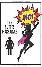 Carnet De Notes Rigolo: Idée Cadeau Pour Sa Marraine, Un Petit Journal Original Et Pratique (French Edition)