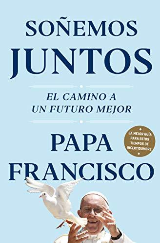 Soñemos juntos: El camino a un futuro mejor (Spanish Edition)