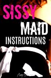 SISSY MAID INSTRUCTIONS: Trained to be a Sissified Husband