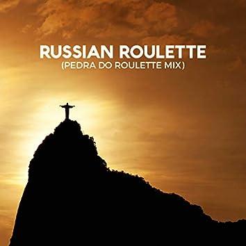 Russian Roulette (Pedra do Roulette Mix)