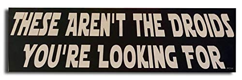 'These aren't The Droids You're Looking for' New Funny Novelty Bumper Car Magnet/Decal Star Wars Tribute for Cars for Trucks for Adults