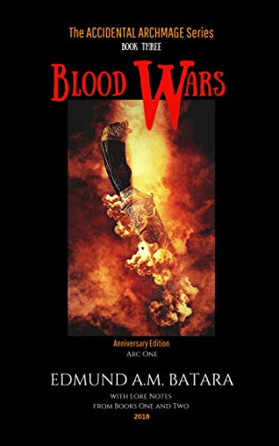 Book: The Accidental Archmage - Book Three - Blood Wars (The Accidental Archmage Series 3) by Edmund A. M. Batara