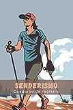 SENDERISMO. CUADERNO DE REGISTRO: Lleva un seguimiento detallado de tus salidas   Diario de Excursionismo, Montañismo o Treking para mujer   Regalo creativo para senderistas y amantes de la Montaña.