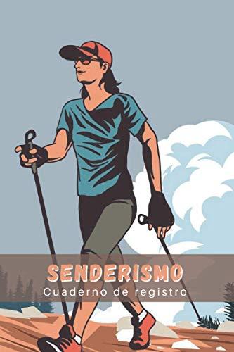 SENDERISMO. CUADERNO DE REGISTRO: Lleva un seguimiento detallado de tus salidas | Diario de Excursionismo, Montañismo o Treking para mujer | Regalo creativo para senderistas y amantes de la Montaña.