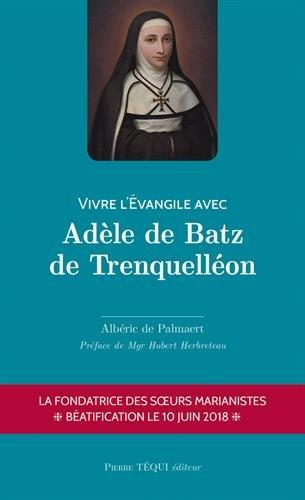 Vivre l'Évangile avec Adèle de Batz de Trenquélléon