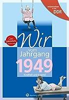 Aufgewachsen in der DDR - Wir vom Jahrgang 1949 - Kindheit und Jugend: Kindheit und Jugend