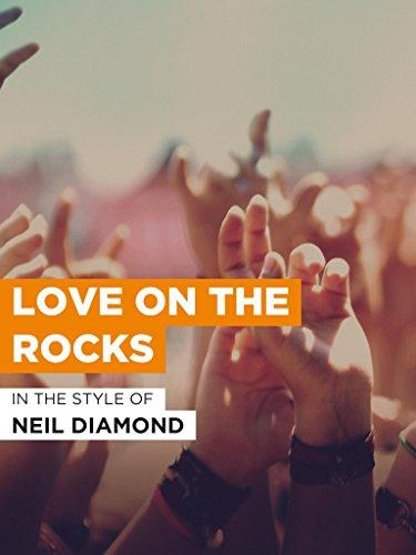 """Love On The Rocks im Stil von """"Neil Diamond"""""""
