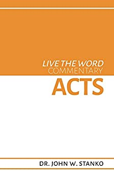 Live the Word Commentary: Acts by [John Stanko]