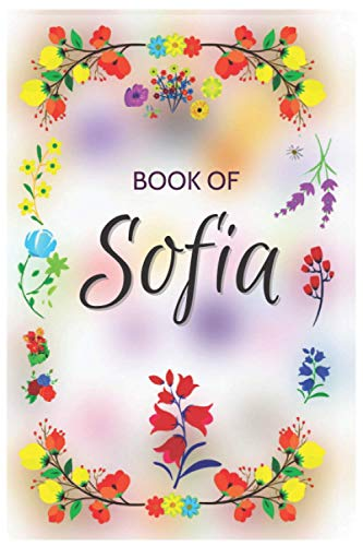 Sofia Notebook Journal Diary Planner Personalized Floral Gratitude Gift for Her: Sofia Premium Quality Customized Notebook | Gift For Ladies Mother ... Present Mothers Day Gift Back to School