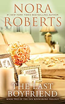 The Last Boyfriend (The Inn Boonsboro Trilogy Book 2) by [Nora Roberts]