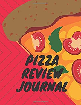 Pizza Review Journal  Become the ULTIMATE Pizza Expert with this awesome book!  Pizza Reviews Journals