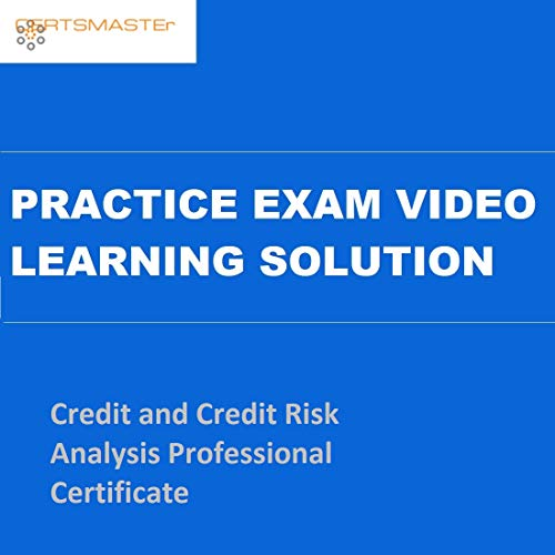 CERTSMASTEr Credit and Credit Risk Analysis Professional Certificate Practice Exam Video Learning Solutions
