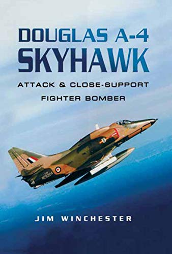 Douglas A-4 Skyhawk: Attack & Close-Support Fighter Bomber (Pen and Sword Large Format Aviation Books) (English Edition)