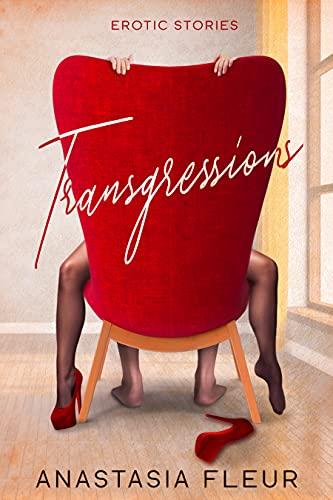 Transgressions: Erotic Stories