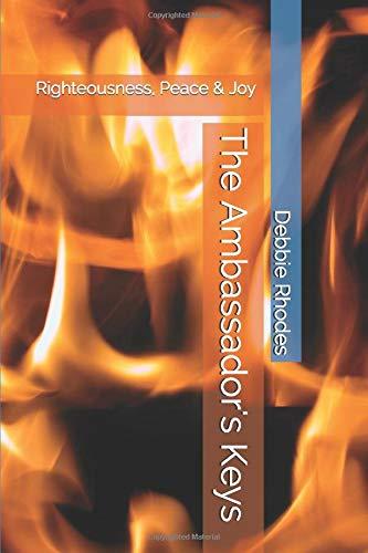 The Ambassador's Keys: Righteousness, Peace & Joy ~ TOP Books
