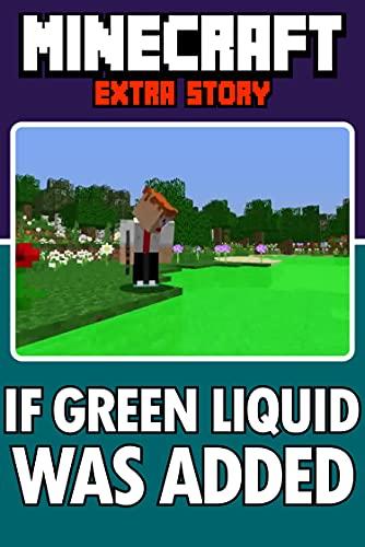 Minecraft: If Green Liquid was Added (English Edition)