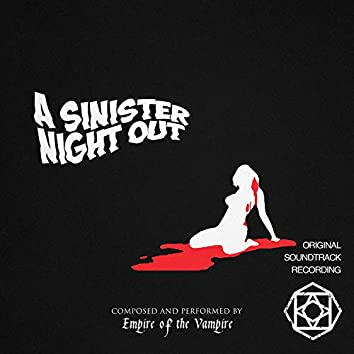 A Sinister Night Out (Original Soundtrack Recording)