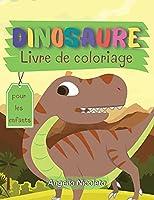 Dinosaure Livre de coloriage pour les enfants: Livre de coloriage des dinosaures pour les enfants et les tout-petits