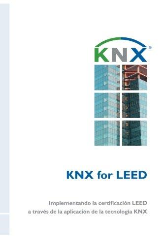 KNX for LEED: Implementando la certificación LEED a través de la aplicación de la tecnología KNX