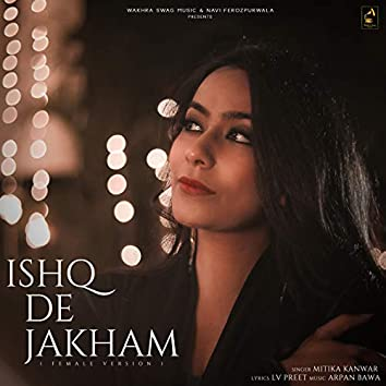 Ishq De Jakham (Female Version) [feat. Runbir]