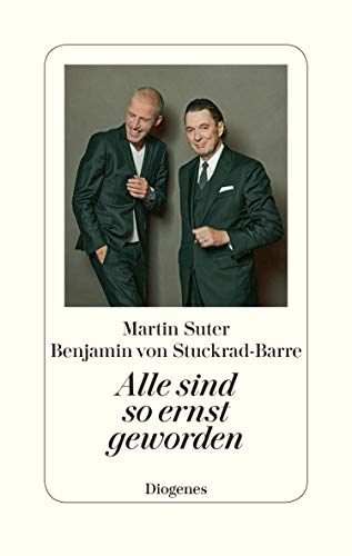 Alle Sind So Ernst Geworden German Edition Kindle Edition By Suter Martin Stuckrad Barre Benjamin Von Literature Fiction Kindle Ebooks Amazon Com