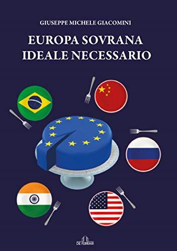 Europa sovrana. Ideale necessario