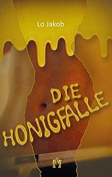 Die Honigfalle (German Edition) by [Lo Jakob]