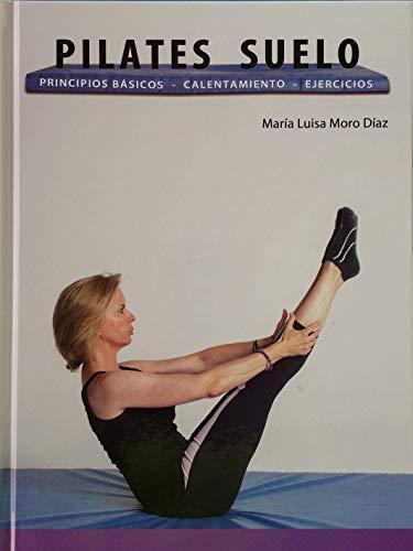 PILATES SUELO: PRINCIPIOS BÁSICOS - CALENTAMIENTO - EJERCICIOS