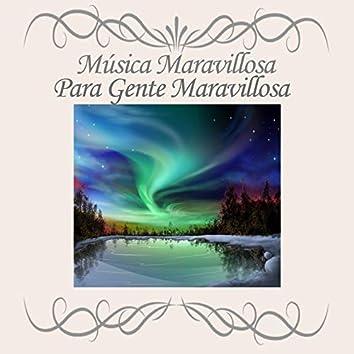 Música Maravillosa Para Gente Maravillosa