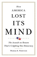 How America Lost Its Mind: The Assault on Reason That's Crippling Our Democracy (Julian J. Rothbaum Distinguished Lecture)