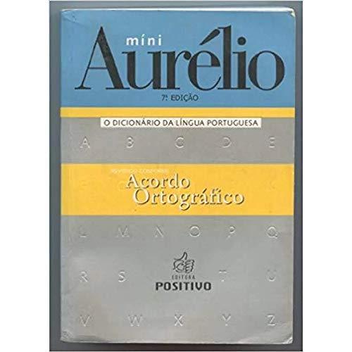 Mini Aurelio. O Dicionário Da Lingua Portuguesa - Conforme Nova Ortografia