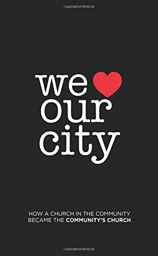 We Love Our City: How a Church in the Community Became the Community's Church