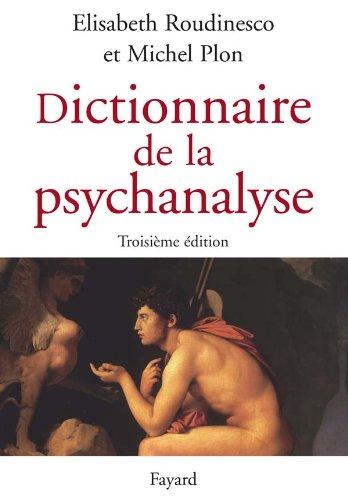 Dictionnaire de la psychanalyse: 3e édition