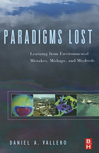 Paradigms Lost: Learning from Environmental Mistakes, Mishaps and Misdeeds (English Edition)