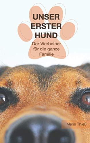 Unser erster Hund: Der Vierbeiner für die ganze Familie