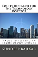 Equity Research for the Technology Investor: Value Investing in Technology Stocks