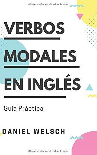 Verbos Modales en Inglés: Guía Práctica