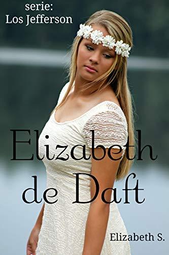 Elizabeth de Daft (Los Jefferson nº 4) de Elizabeth S.