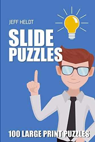 Slide Puzzles: Rectslider Puzzles - 100 Large Print Puzzles (Logic Puzzles And Teasers, Band 4)