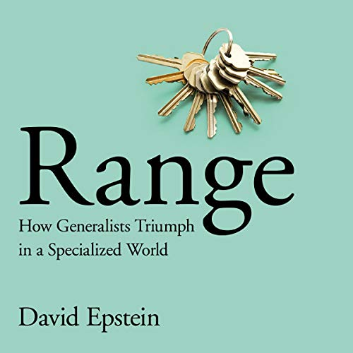 Range     How Generalists Triumph in a Specialized World              By:                                                                                                                                 David Epstein                           Length: 10 hrs     Not rated yet     Overall 0.0