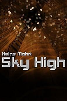 Sky High (English Edition) por [Helge Mahrt]
