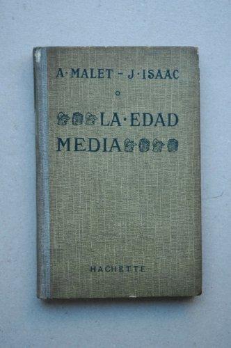 Malet, Albert - La Edad Media / Alberto Malet, J. Isaac ; Versión Castellana Cuidadosamente Corregida Por Lucas T. Gibbes