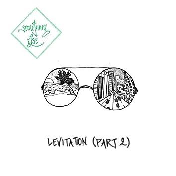 Levitation Pt. II