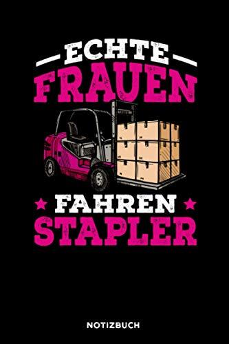 Echte Frauen fahren Stapler: Notizbuch für Staplerfahrer | liniert | 120 Seiten | ca. A5 Format (15.24cm x 22.86 cm)