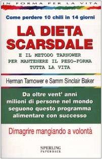 La dieta Scarsdale e il metodo Tarnower per mantenere il peso-forma tutta la vita