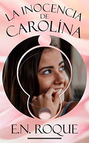 La inocencia de Carolina de E.N. Roque